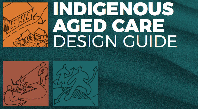 The Indigenous Aged Care Design Guide